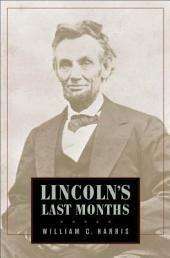 LINCOLN'S LAST MONTHS