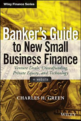 Banker s Guide to New Small Business Finance