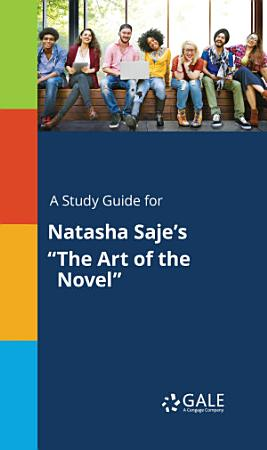 A Study Guide for Natasha Saje s  The Art of the Novel  PDF