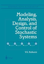 Modeling, Analysis, Design, and Control of Stochastic Systems