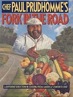Chef Paul Prudhomme s Fork in the Road Book