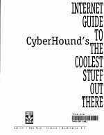 CyberHound's Internet Guide to the Coolest Stuff Out There