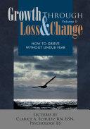 Growth Through Loss & Change
