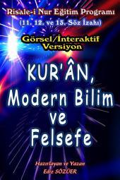 Kur'ân, Modern Bilim ve Felsefe (Görsel/İnteraktif Versiyon): 11. 12. ve 13.Söz İzahı