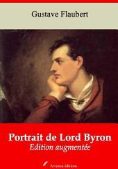 Portrait de Lord Byron: Nouvelle édition augmentée