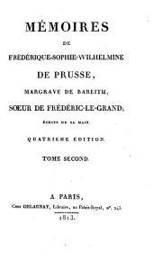 Mémoires de Frédérique Sophie Wilhelmine de Prusse, margrave de Bareith, sœur de Frédéric-le-Grand: écrits de sa main ...
