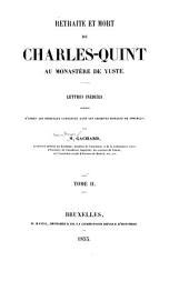 Retraite et mort de Charles-Quint au monastère de Yuste: Lettres inédites pub. d'après les originaux conservés dans les archives royales de Simancas, Volume3