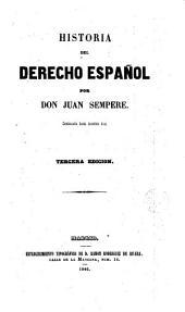 Historia del derecho español: continuada hasta nuestros dias