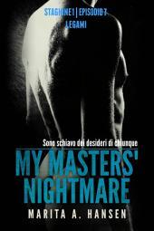 """My Masters' Nightmare Stagione 1, Episodio 7 """"Legàmi"""""""