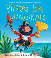 Pirates Love Underpants: with audio recording