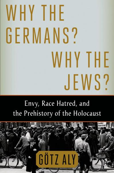 Download Why the Germans  Why the Jews  Book