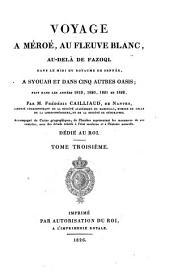 Voyage à Méroé: au fleuve Blanc, au-delà de Fâzoql dans le midi du royaume de Sennâr, à Syouah et dans cinq autres oasis; fait dans les années 1819, 1820, 1821 et 1822,