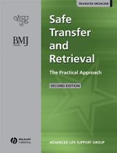Safe Transfer and Retrieval of Patients (STAR): The Practical Approach, Edition 2