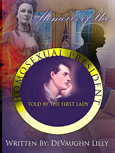 Memoirs of the Homosexual President  Told by the First Lady Book