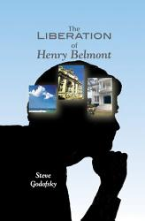 The Liberation Of Henry Belmont Book PDF