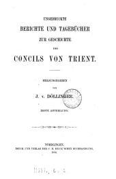 Sammlung von Urkunden zur Geschichte des Concils von Trient, herausg. von J. v. Döllinger. Bd.1, Abtheil. 1,2