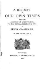 A History of Our Own Times, from the Accession of Queen Victoria to the General Election of 1880: Volume 2