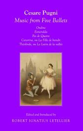 Cesare Pugni: Music from Five Ballets Ondine Esmeralda Pas de Quatre Catarina, ou La Fille du bandit Théolinda, ou Le Lutin de la vallée
