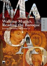 Walking Macao  Reading the Baroque PDF