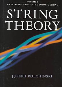 String Theory  Volume 1  An Introduction to the Bosonic String Book