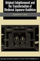 Original Enlightenment and the Transformation of Medieval Japanese Buddhism PDF