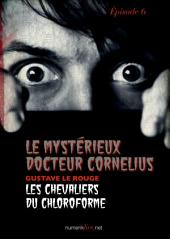 Le Mystérieux Docteur Cornélius, épisode 6: Les Chevaliers du chloroforme