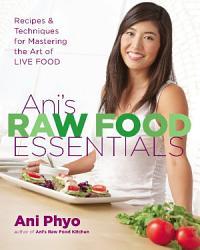 Ani S Raw Food Essentials Book PDF