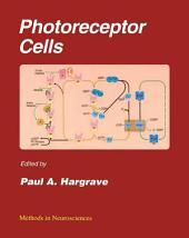 Photoreceptor Cells: Methods in Neurosciences, Volume 15