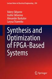 Synthesis and Optimization of FPGA-Based Systems