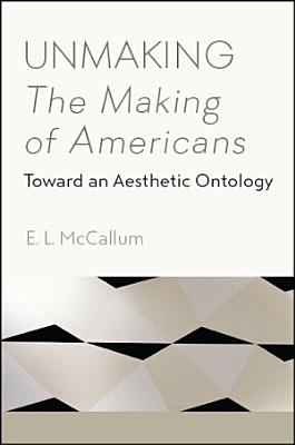 Unmaking The Making of Americans PDF