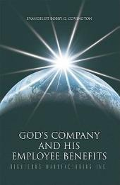 God's Company and His Employee Benefits: Righteous Manufacturing Inc.
