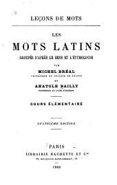 Leçons de mots: Les mots latins groupés d'après le sens et l'étymologie. Cours élémentaire