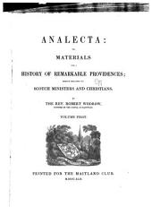 Analecta: Or Materials for a History of Remarkable Providences Mostly Relating to Scotch Ministers and Christians, Volume 1