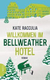 Willkommen im Bellweather Hotel: Roman