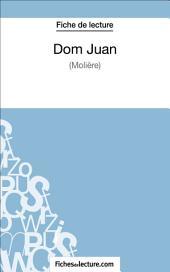 Dom Juan de Molière (Fiche de lecture): Analyse complète de l'oeuvre
