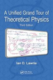 A Unified Grand Tour of Theoretical Physics, Third Edition: Edition 3