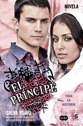 El Príncipe: Basada en la serie creada por Aitor Gabilondo y César Benítez