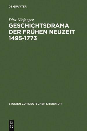 Geschichtsdrama der Fr  hen Neuzeit 1495 1773 PDF