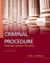 Criminal Procedure: From First Contact to Appeal, Edition 4