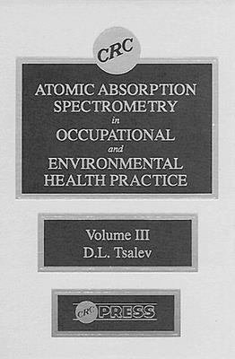 Atomic Absorption Spectrometry in Occupational and Environmental Health Practice PDF