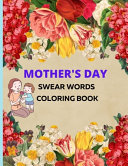 Mother's Day Swear Words Coloring Book