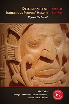 Determinants of Indigenous Peoples  Health  Second Edition