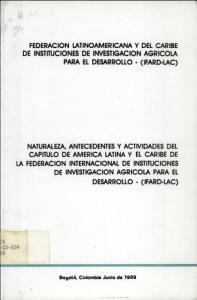 Naturaleza  Antecedentes y Actividades del Capitulo de America Latina y el Caribe de la Federacion Internacional de Instituciones de Investigacion Agricola para el Desarrollo    Ifard Lac  PDF