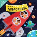 Tiny Travelers: Let's Be... Astronauts