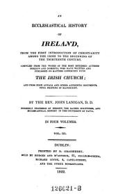 An ecclesiastical history of Ireland, from the first introduction of christianity among the Irish to the beginning of the 13. century: Volume 3
