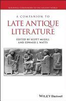 A Companion to Late Antique Literature PDF
