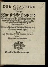Der Glavbige Lvther, Das ist, Die sechste Prob vnd Weysung, wie D. Martin Luther, an der Verwüstung vnd Jammer Teutscher Nation, sich selber am jungsten Tag entschuldigen werde
