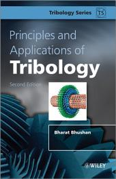 Principles and Applications of Tribology: Edition 2