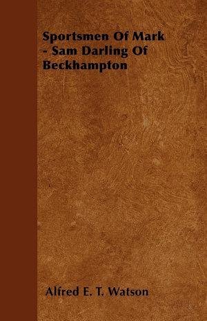 Sportsmen Of Mark - Sam Darling Of Beckhampton