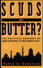 Scuds or Butter?: The Political Economy of Arms Control in the Middle East